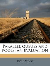 Parallel Queues and Pools, an Evaluation