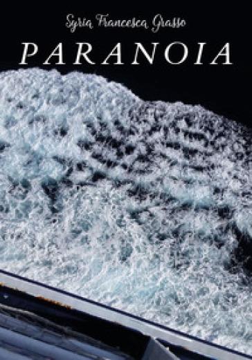 Paranoia - Syria Francesca Grasso |