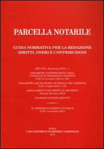 Parcella notarile guida normativa per la redazione for Parcella notaio