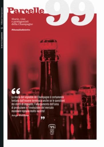 Parcelle99. Storie, vini e protagonisti della Champagne - L. Burei |