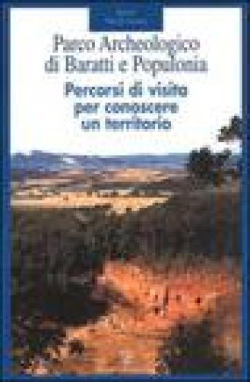 Parco archeologico di Baratti e Populonia. Percorsi di visita per conoscere un territorio - Andrea Semplici | Rochesterscifianimecon.com