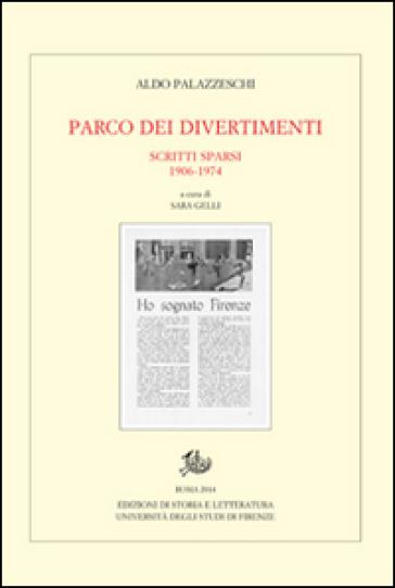 Parco dei divertimenti. Scritti sparsi 1906-1974 - Aldo Palazzeschi | Kritjur.org