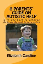A Parents  Guide on Autistic Help