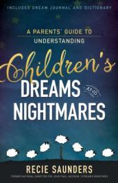 A Parents  Guide to Understanding Children s Dreams and Nightmares