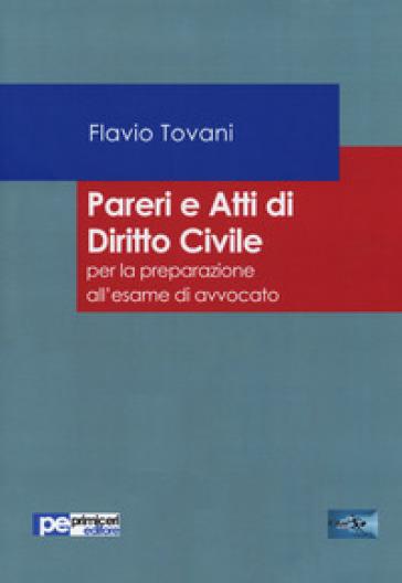 Pareri e atti di diritto civile - Flavio Tovani |