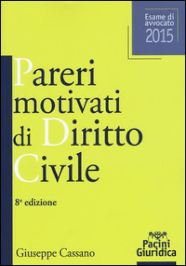 Pareri motivati di diritto civile. Esame di avvocato 2015 - Giuseppe Cassano   Thecosgala.com