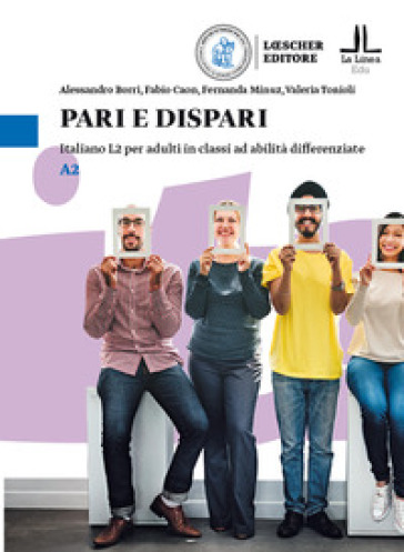 Pari e dispari. Italiano L2 per adulti in classi ad abilità differenziate. Livello A2 - Alessandro Borri pdf epub