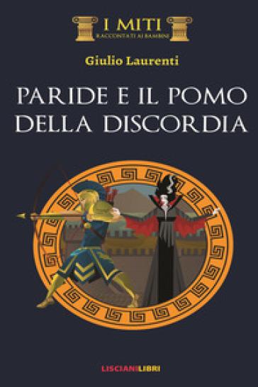 Paride e il pomo della discordia - Giulio Laurenti |