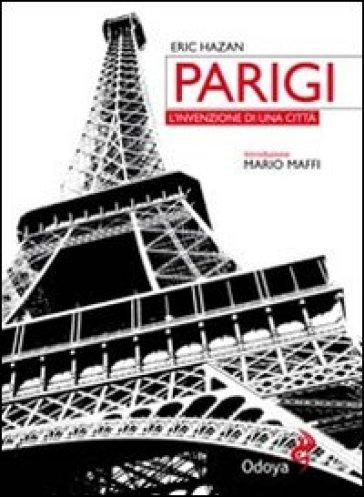 Parigi. L'invenzione di una città - Eric Hazan pdf epub