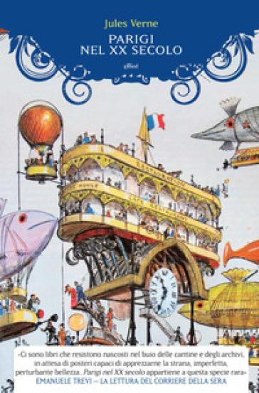 Parigi nel XX secolo - Jules Verne |