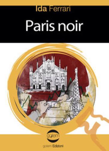Paris noir - Ida Ferrari  