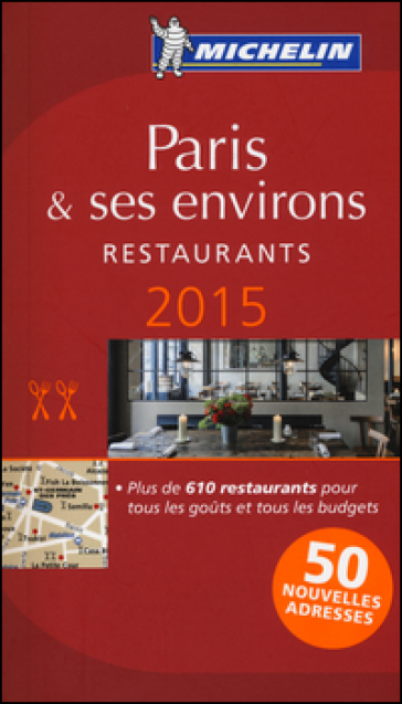 Paris & ses environs. Restaurants. 2015. La guida rossa. Con cartina