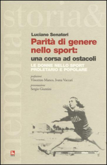 Parità di genere nello sport: una corsa ad ostacoli. Le donne nello sport proletario e popolare - Luciano Senatori |