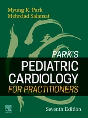 Park s Pediatric Cardiology for Practitioners E-Book