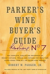 Parker s Wine Buyer s Guide, 7th Edition