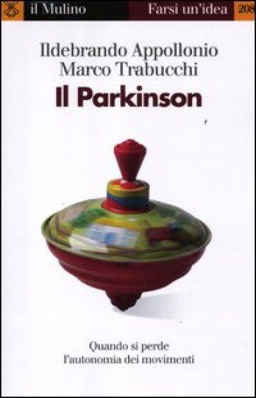 Il Parkinson. Quando si perde l'autonomia nei movimenti - Ildebrando Appollonio   Rochesterscifianimecon.com