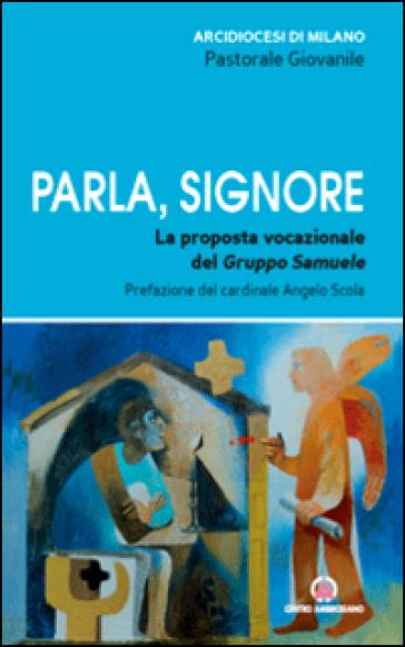 Parla, Signore. La proposta vocazionale del Gruppo Samuele - Arcidiocesi di Milano pdf epub