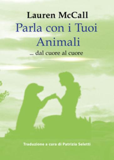 Parla con i tuoi animali - Lauren McCall pdf epub