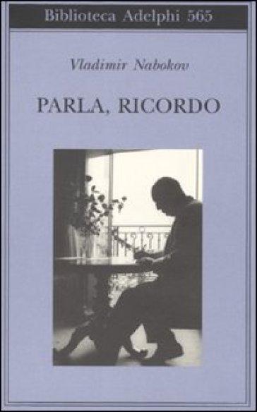Parla, ricordo - Vladimir Nabokov |