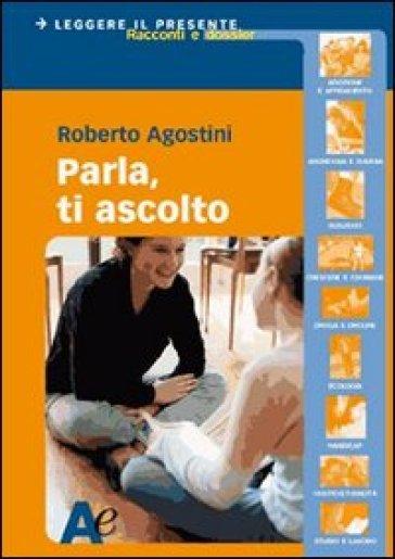 Parla, ti ascolto - Roberto Agostini | Kritjur.org