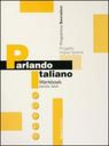 Parlando italiano. Werkboek. Ediz. olandese. 1. - T. Van Velzen | Rochesterscifianimecon.com