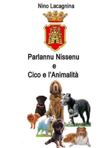 Parlannu Nissenu-Cico e l'animalità - Nino Lacagnina  
