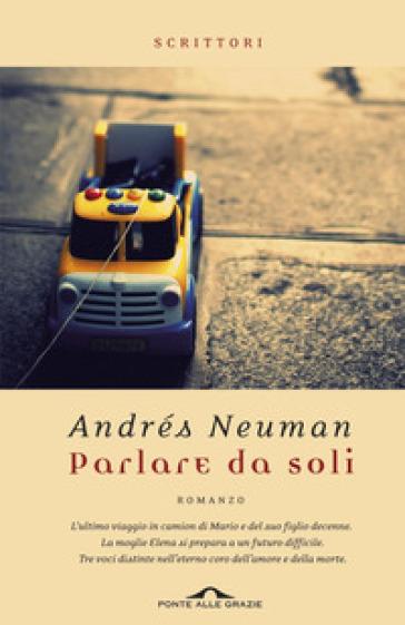 Parlare da soli - Andrés Neuman | Ericsfund.org