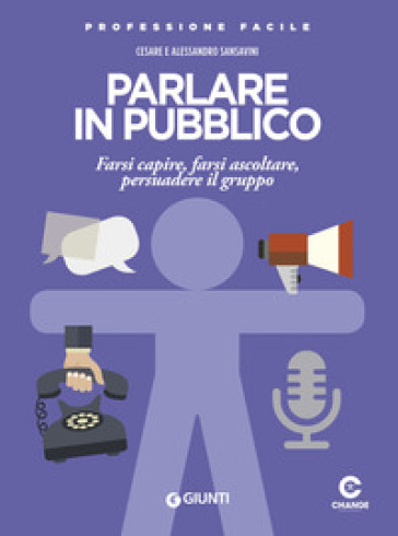 Parlare in pubblico. Farsi capire, farsi ascoltare, persuadere il gruppo - Cesare Sansavini | Jonathanterrington.com