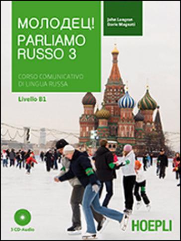 Parliamo russo. Corso comunicativo di lingua russa. Con 3 CD Audio. 3. - John Langran |