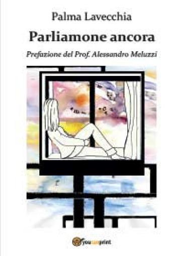 Parliamone ancora - Palma Lavecchia  