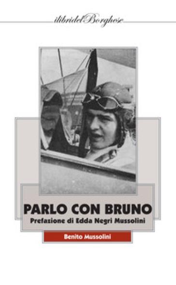 Parlo con Bruno - Benito Mussolini |