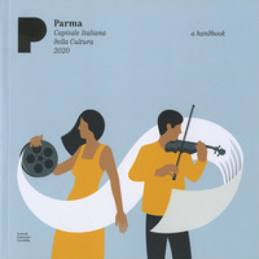 Parma. Art, music, food. A handbook