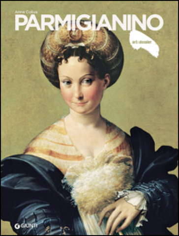 Parmigianino - Anna Coliva | Ericsfund.org