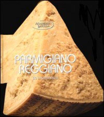 Parmigiano reggiano. 50 ricette facili - Academia Barilla |