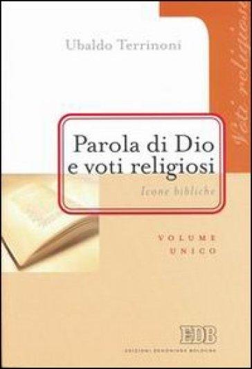 Parola di Dio e voti religiosi. Icone bibliche - Ubaldo Terrinoni |