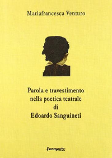 Parola e travestimento nella poetica teatrale di Edoardo Sanguineti