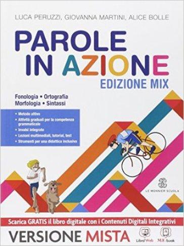 Parole in azione. Vol. unico. Per la Scuola media. Con e-book. Con espansione online - Luca Peruzzi |