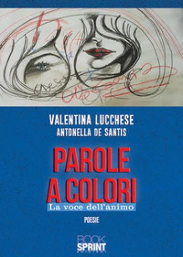 Parole a colori. La voce dell'animo - Valentina Lucchese | Kritjur.org