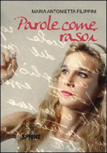 Parole come rasoi - M. Antonietta Filippini |