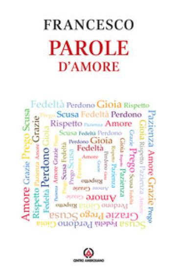 Parole d'amore - Papa Francesco (Jorge Mario Bergoglio) | Kritjur.org
