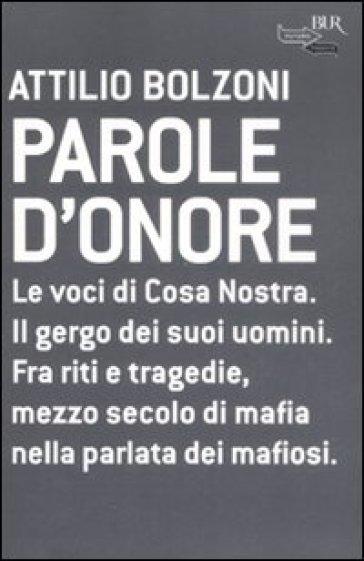 Parole d'onore - Attilio Bolzoni |