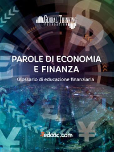 Parole di economia e finanza. Glossario di educazione finanziaria