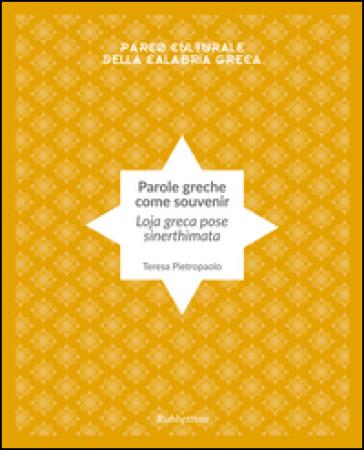 Parole greche come souvenir. Ediz. italiana e greca - Teresa Pietropaolo |