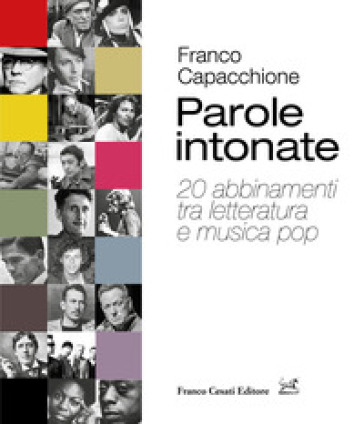 Parole intonate. 20 abbinamenti tra letteratura e musica pop - Franco Capacchione |