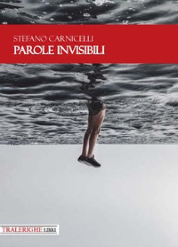 Parole invisibili - Stefano Carnicelli |