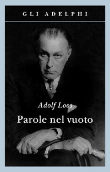 Parole nel vuoto - Adolf Loos |
