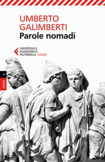 Parole nomadi - Umberto Galimberti  