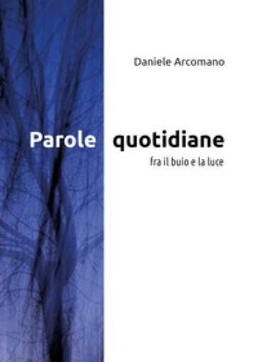 Parole quotidiane - Daniele Arcomano | Kritjur.org