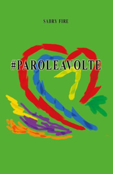 #Paroleavolte - Sabry Fire | Kritjur.org