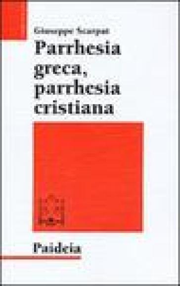 Parrhesia greca, parrhesia cristiana - Giuseppe Scarpat  